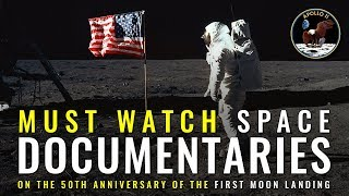 4 Must Watch Space Documentaries on the 50th Anniversary of the Apollo 11 Moon Landing