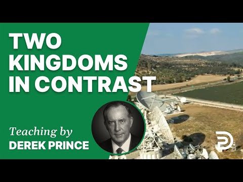 Two Kingdoms in Contrast 16/6 - A Word from the Word - Derek Prince