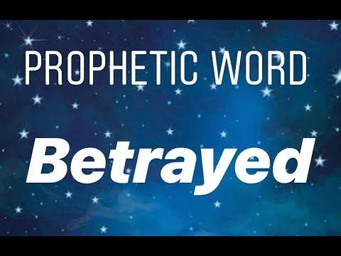 Prophetic Word : Betrayed