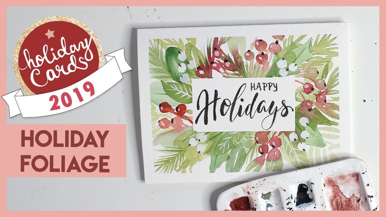 Holiday Foliage Watercolor Card Tutorial (Holiday Card Series 2019)