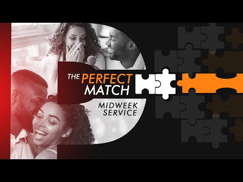 The Perfect Match (MIDWEEK SERVICE) - 7th April 2021