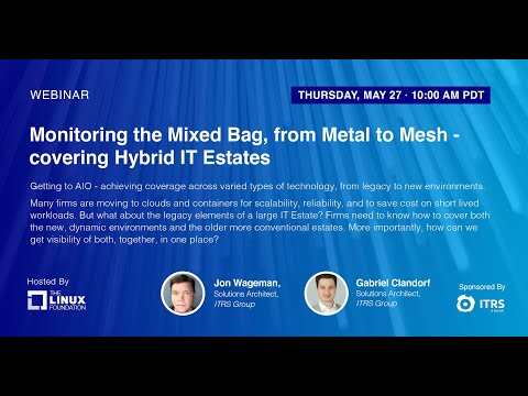 LF Live Webinar: Monitoring the Mixed Bag, from Metal to Mesh - covering Hybrid IT Estates