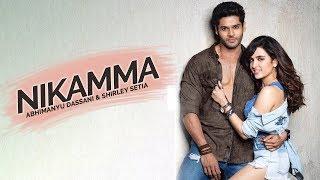 Nikamma | Shirley Setia  | Abhimanyu Dassani | New Hindi Movie | Latest Bollywood Movies | Gabruu
