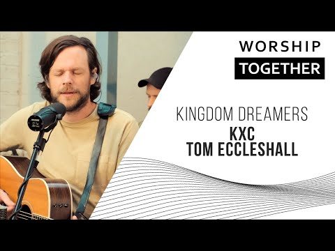 Kingdom Dreamers // KXC, Tom Eccleshall // New Song Cafe