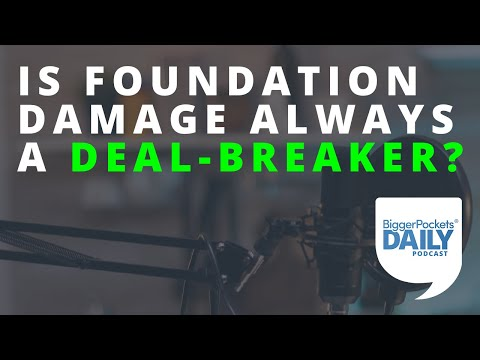 Is Foundation Damage Always a Deal-Breaker? | Daily Podcast 171