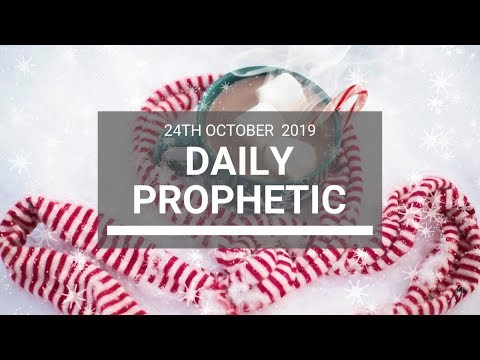 Daily Prophetic 24 October 2019 Word 7