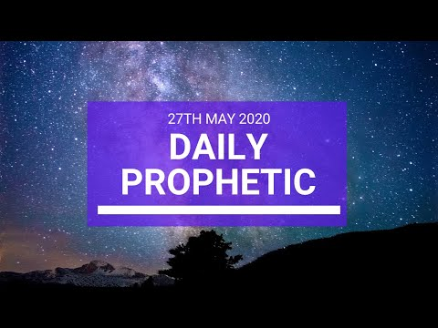 Daily Prophetic 27 May 2020 3 of 5