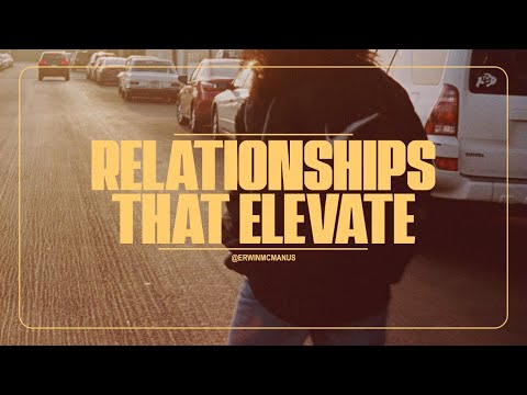 Erwin McManus  Relationships That Elevate - Mosaic