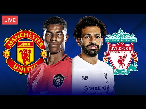 MANCHESTER UNITED vs LIVERPOOL - LIVE STREAMING - Premier League - Football Match