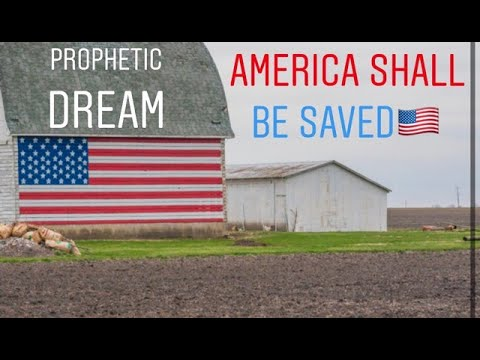 Prophetic Dream- America Shall Be Saved