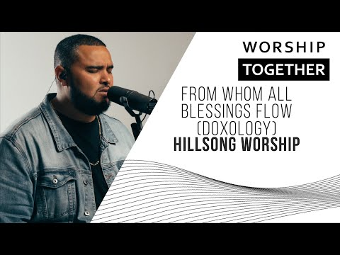 From Whom All Blessings Flow (Doxology) // Hillsong Worship // New Song Cafe