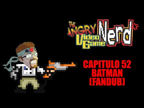 Angry Video Game Nerd - Capitulo 52 - Batman (Fandub Español)