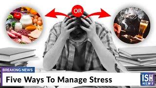 Five Ways To Manage Stress