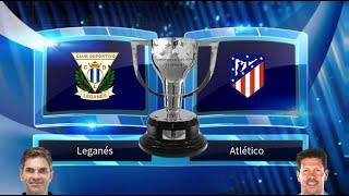 Leganés vs Atlético Prediction & Preview 25/08/2019 - Football Predictions