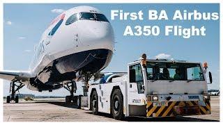 British Airways Airbus A350 Inaugural Flight