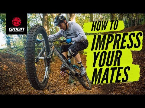 How To Impress Your Mates On The Trail   MTB Skills