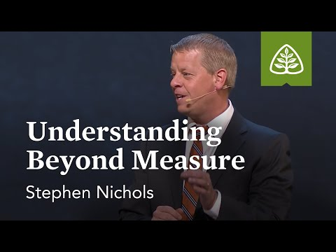 Stephen Nichols: Understanding beyond Measure