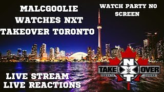 MalcGoolie Watches NXT TakeOver Toronto 2019 |Live Stream Reactions|Watch Party No Screen|