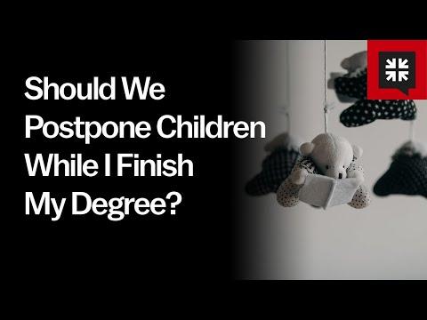 Should We Postpone Children While I Finish My Degree? // Ask Pastor John
