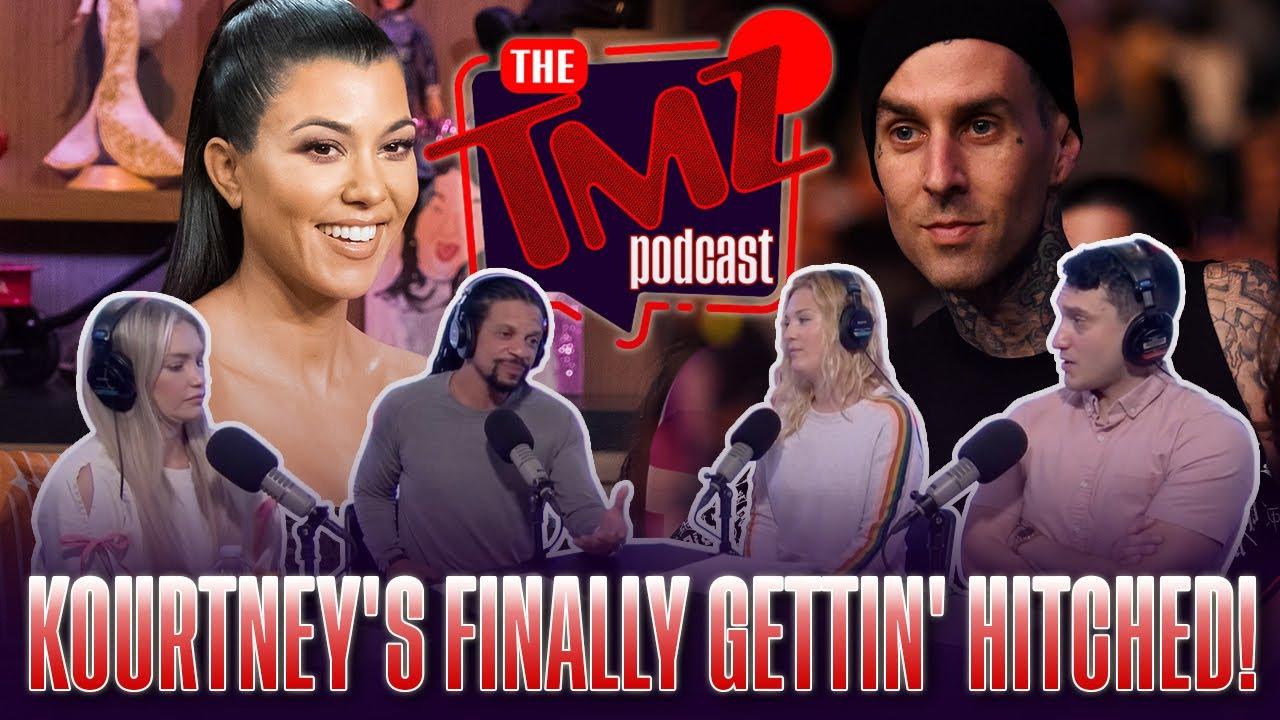 Kourtney's Finally Gettin' Hitched | The TMZ Podcast