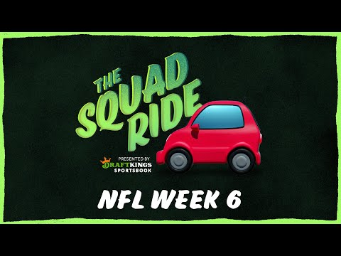 B/R Betting 'The Squad Ride' Show   NFL Week 6