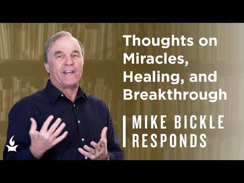 Does healing still happen today?  Mike Bickle Responds