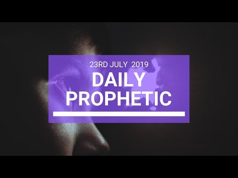 Daily Prophetic 23 July 2019 Word 3