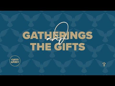 Gatherings and the Gifts  Neil Bester