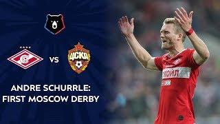 André Schürrle: First Moscow Derby Spartak vs CSKA
