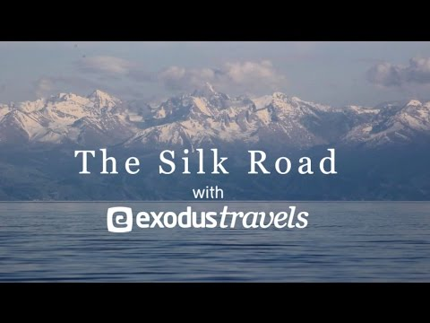 The Silk Road with Exodus Travels