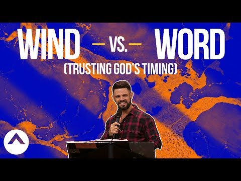 Wind vs. Word (Trusting God's Timing)  Pastor Steven Furtick  Elevation Church