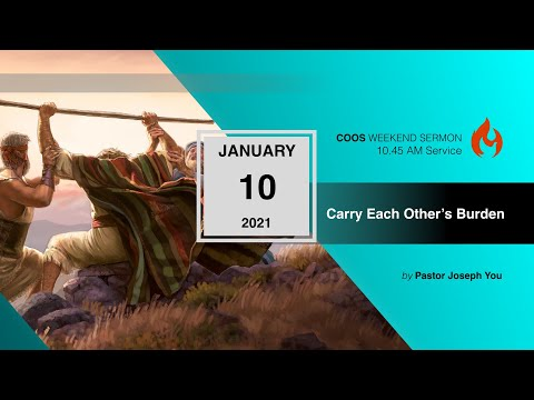 10 January 2021 Sermon (10.45am) : Carry Each Other's Burden