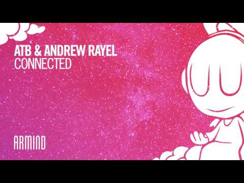 ATB & Andrew Rayel - Connected (Extended Mix) - UCO3gM-qHXMBM8BQdTwx8D2g
