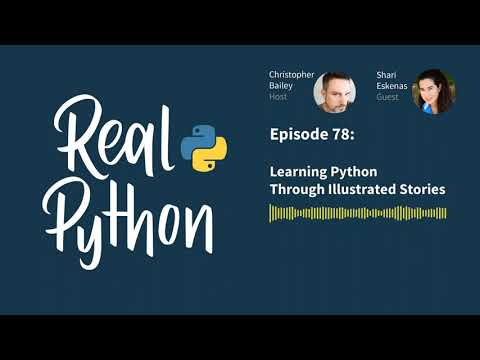 Learning Python Through Illustrated Stories | Real Python Podcast #78