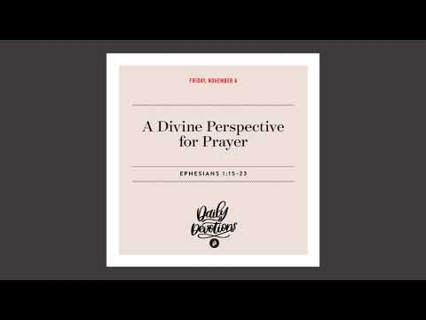 A Divine Perspective for Prayer  Daily Devotional