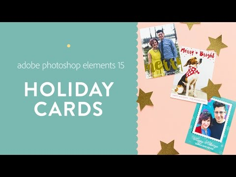 Make Your Own Holiday Cards in Adobe Photoshop Elements 15