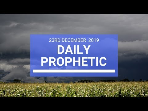 Daily Prophetic 23 December 2 of 4
