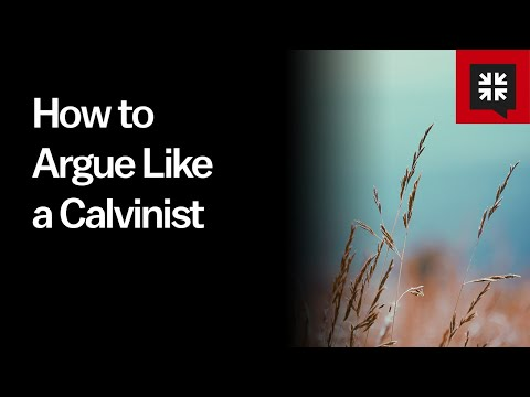How to Argue Like a Calvinist // Ask Pastor John