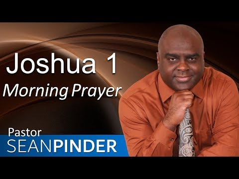 GOD WILL NOT FAIL YOU OR LET YOU DOWN - JOSHUA 1 - MORNING PRAYER  PASTOR SEAN PINDER (video)