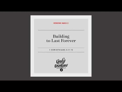 Building to Last Forever  Daily Devotional