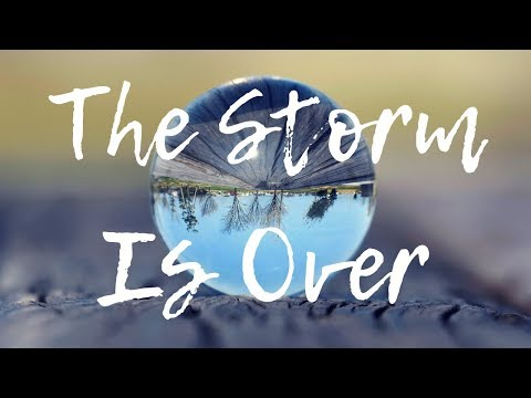 Prophetic Word For 2019: The Storm Is Over...It's Time To Live!