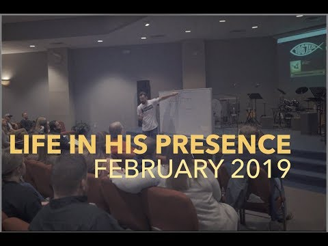 FEBRUARY 2019 - LIFE IN HIS PRESENCE - Ft. Smith Arkansas
