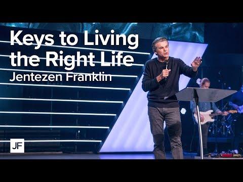 Keys to Living the Right Life  Jentezen Franklin