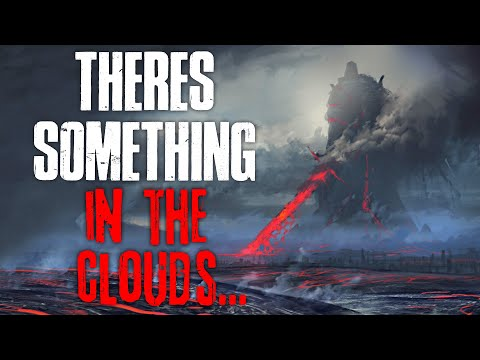 There s Something In The Clouds  Creepypasta