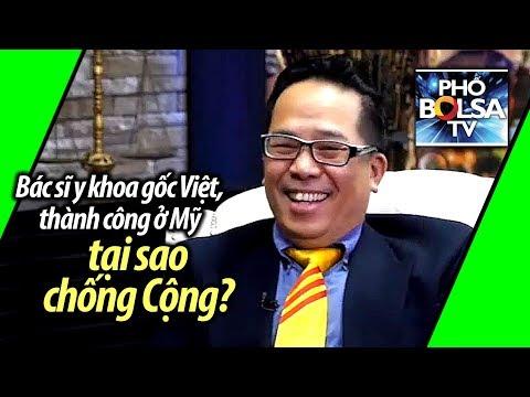 Bác sĩ y khoa gốc Việt, thành công ở Mỹ, tại sao chống Cộng?
