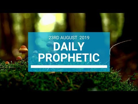 Daily prophetic 23 August 2019  Word 1