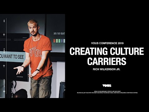 Rich Wilkerson Jr.  VOUS Conference 2019: Creating Culture Carriers