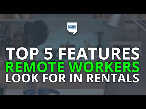 Top 5 Features Remote Workers Look for in Rentals   Daily Podcast