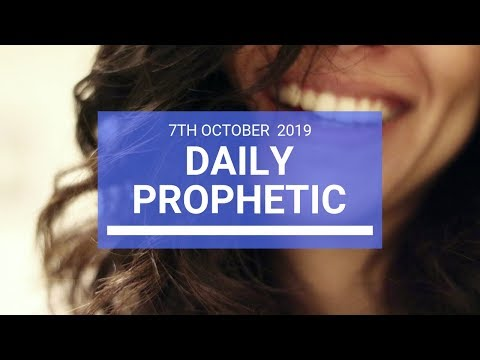 Daily Prophetic 7 October Word 2