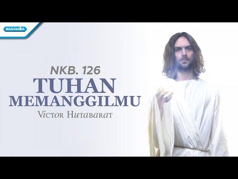NKB. 126 - Tuhan Memanggilmu - Victor Hutabarat (with lyric)